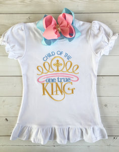 Child of the One True King SHIRT ONLY