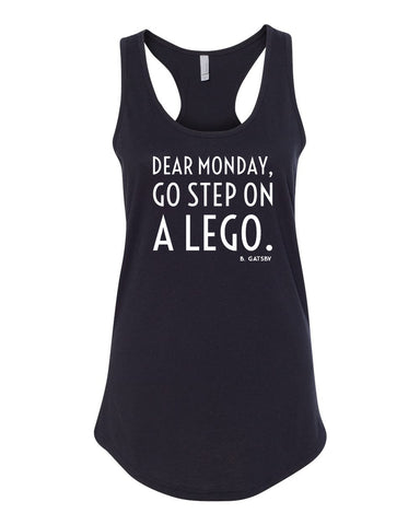 Dear Monday, Go Step On A Lego - Women's Tank
