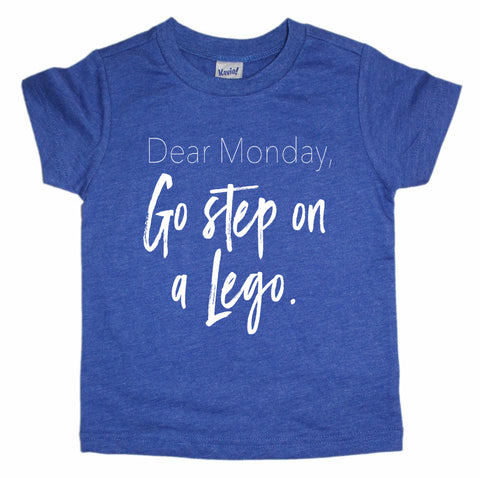 Dear Monday, Go Step On A Lego (blue)