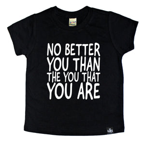 """No Better You Than The You That You Are"" kids graphic tee"