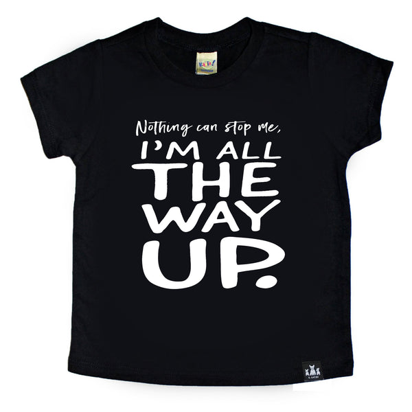 Nothing Can Stop Me I'm All The Way Up monochrome kids graphic tee