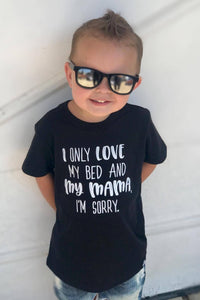 I Only Love My Bed And My Mama, I'm Sorry - short sleeve kids graphic tee