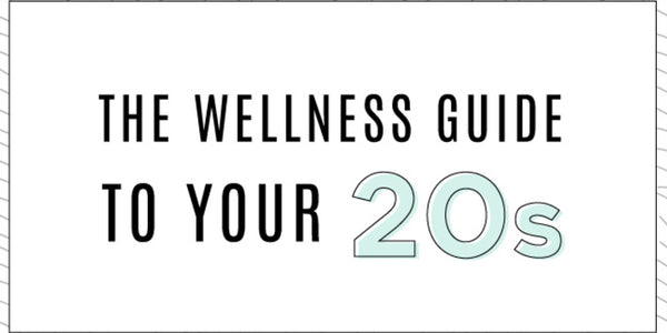 The Wellness Guide for your 20s