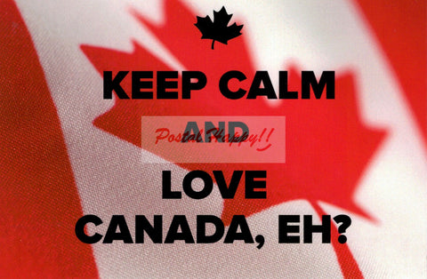 """Keep Calm and Love Canada, Eh?"" Postcard"