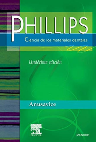 PHILLIPS. Ciencia de los materiales dentales