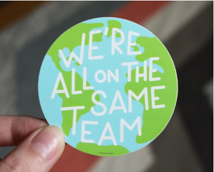 We're All on the Same Team Vinyl Sticker