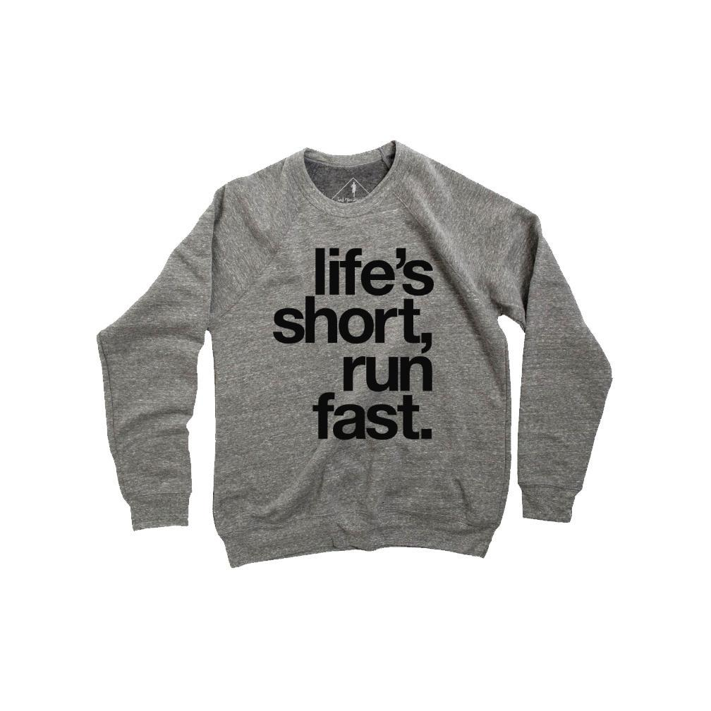 Sarah Marie Life's Short, Run Fast Crew Neck Sweatshirt