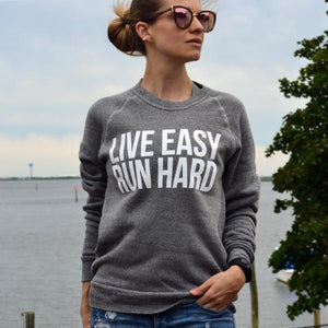 Sarah Marie Live Easy Run Hard Sweatshirt