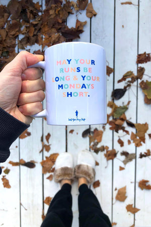 Sarah Marie May Your Runs Be Long and Your Mondays Short Mug