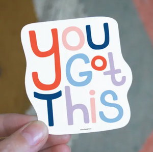 You Got This Sticker