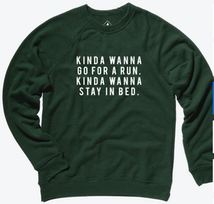 Sarah Marie Kinda Wanna Run Sweatshirt (Forest)