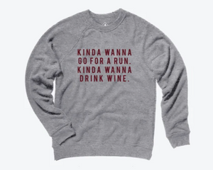 Sarah Marie Kinda Wanna Drink Wine Sweatshirt (Grey)