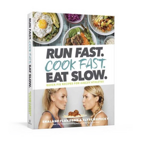 Run Fast. Cook Fast. Eat Slow. Cookbook