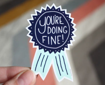 You're Doing Fine! Vinyl Sticker