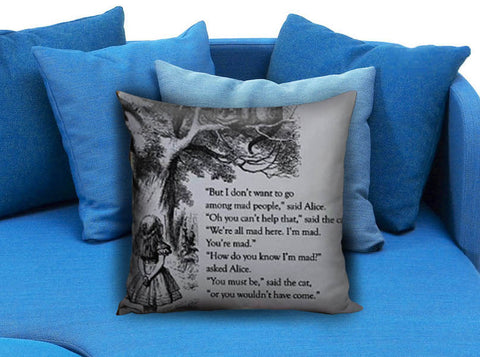 Alice in Wonderland Quote Pillow case