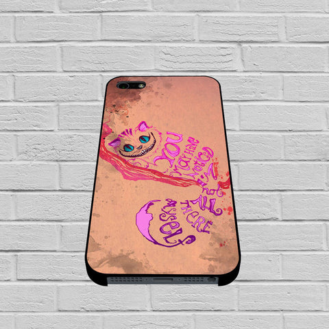 Alice In Wonderland Chelshire Cat Quote case of iPhone case,Samsung Galaxy
