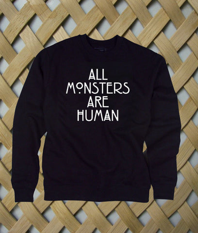 All Monsters Are Human sweatshirt