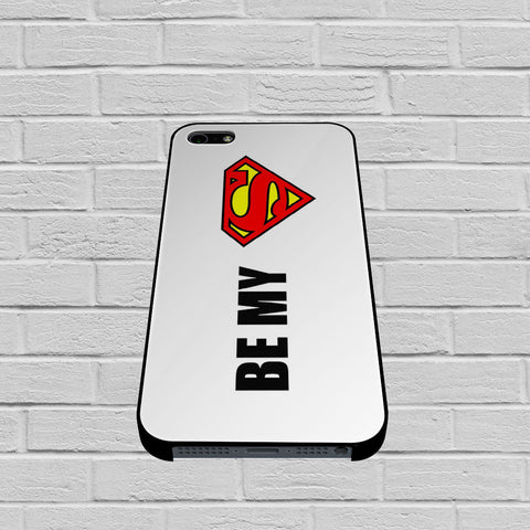 Be My Superman case of iPhone case,Samsung Galaxy