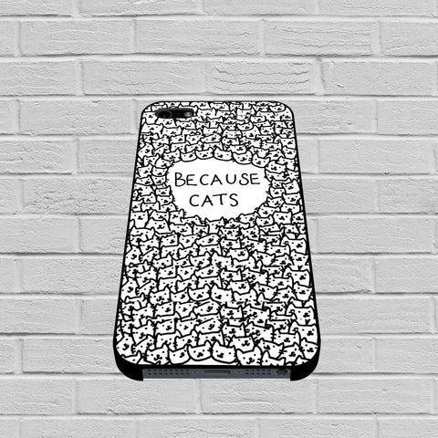 Because Cats Black and White case of iPhone case,Samsung Galaxy