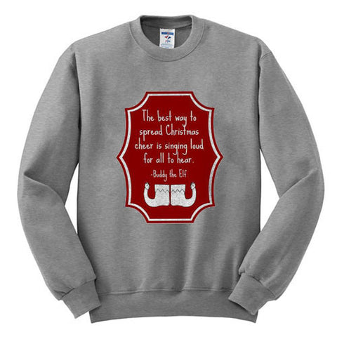 Buddy Elf Christmas quote Unisex Sweatshirt