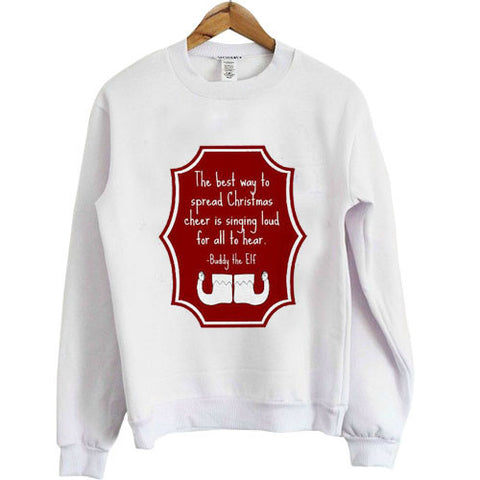 Buddy Elf Christmas quote Unisex Sweatshirt white