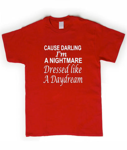 Cause darling I'm A Nightmare tshirt