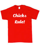 Chicks Rule Tshirt