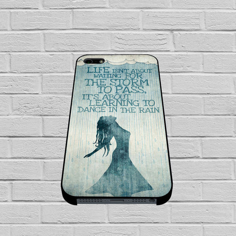 Dance In The Rain Quote case iPhone case,Samsung Galaxy
