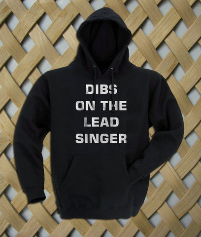 Dibs on the lead singer Hoodie