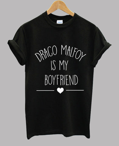 Draco Malfoy Is My Boyfriend - Draco Malfoy T shirt