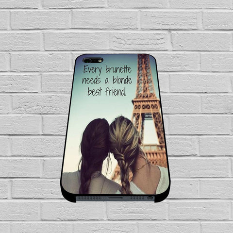 Every Brunette Needs A Blonde Best Friend case of iPhone case,Samsung Galaxy