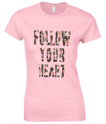 Follow Your Heart tshirt.