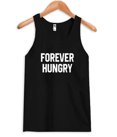 Forever Hungry tanktop