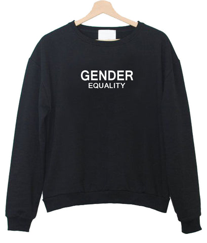 Gender equality sweatshirt