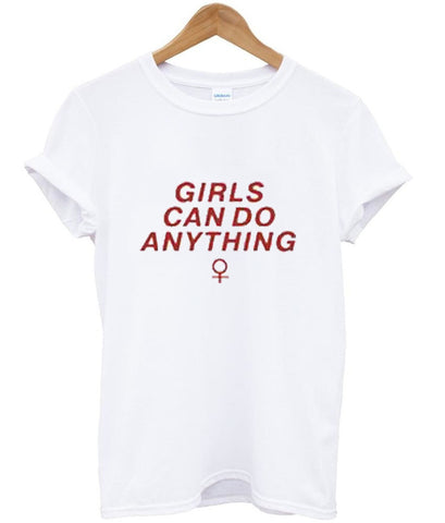 Girls can do anything tshirt