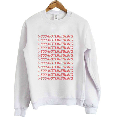 Hotline bling Sweatshirt