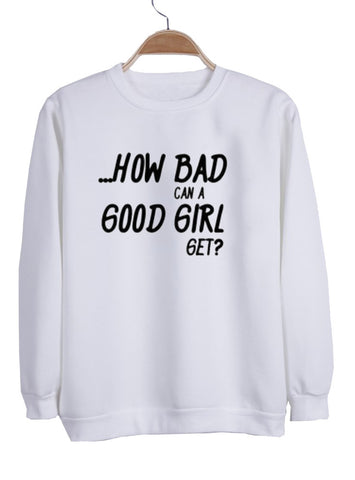How Bad can A good Girl get  switer