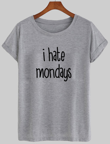I HATE MONDAYS T shirt