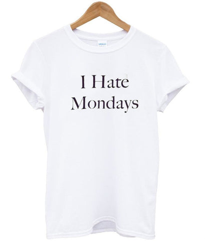 I Hate Mondays tshirt
