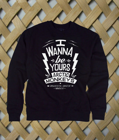I Wanna Be Yours Artic Monkeys sweatshirt
