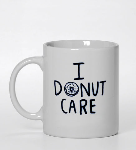 I donut care ceramic  mug