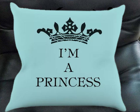 I'm a princess Pillow case