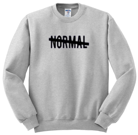 I'm not Normal Sweatshirt