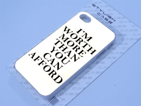 I'm worth more than you can afford Phone case iPhone case Samsung Galaxy Case