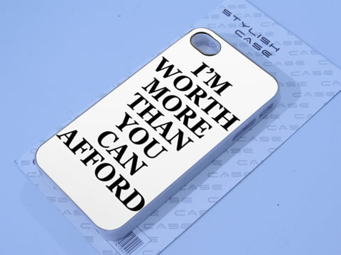 I'm worth more than you iphone case