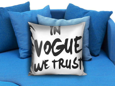 In Vogue We Trust Pillow case