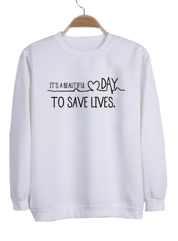 It's A Beautiful Day To Save Lives switer