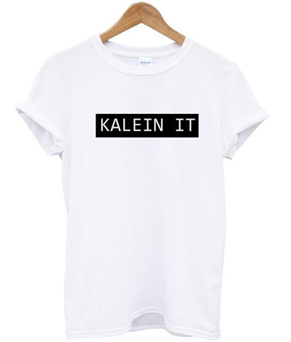 Kalein It  tshirt