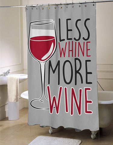Less Whine More Wine Shower Curtain