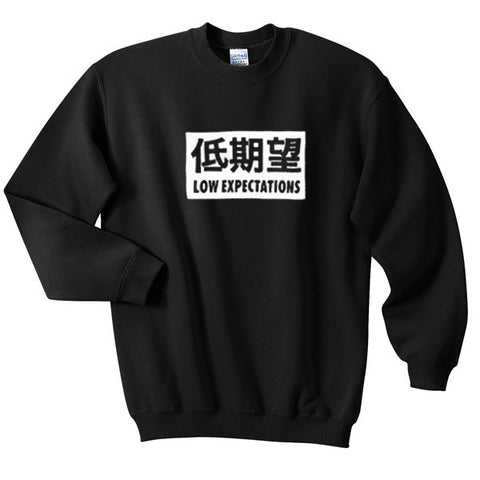 low expectations sweatshirt